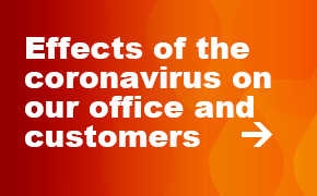 Go to our site on the effects of the coronavirus on our office and customers